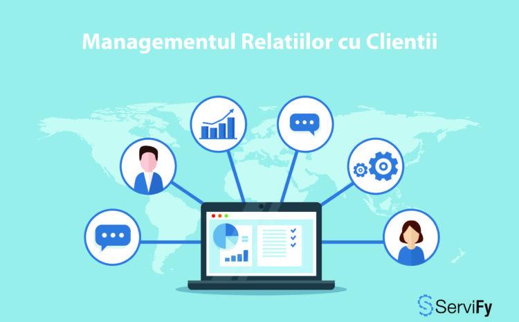 Managementul Relatiilor cu Clientii – CRM
